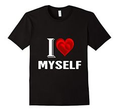 I Love Myself Valentines Day Cool T-Shirt For Woman and Man   #valentinesday  #valentine  #valentinesdaygift  #ilovemyself   #valentinesdaytshirts