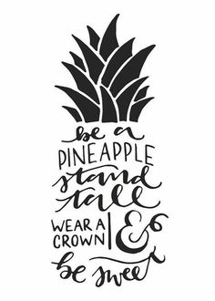 Handlettering ~ be a pineapple stand tall wear a crown & be sweet Quotes To Live By, Me Quotes, Motivational Quotes, Inspirational Quotes, Hand Quotes, Daily Quotes, The Words, Typography Prints, Hand Lettering Quotes