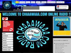 The Chaaawaaa Radio Website www.chaaawaaa.com