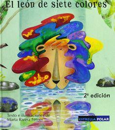 """Marta Rivera Ferner. """"El león de siete colores"""". Editorial Brosquil. (6 a 8 años). Está en la biblio. Editorial, Pole Star, Diversity, Colors"""