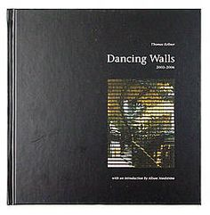 Thomas Kellner: Dancing Walls 2003 - 2006, with an introduction by Alison Nordstrom