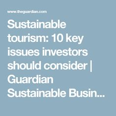 Sustainable tourism: 10 key issues investors should consider | Guardian Sustainable Business | The Guardian