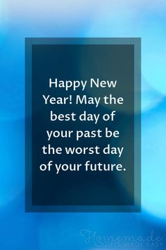 Happy new year images | Happy New Year! May the best day of your past be the worst day of your future. New Years Eve Quotes, New Years Eve Day, Happy New Year Quotes, Happy New Year Wishes, Quotes About New Year, Happy New Year 2019, New Year Greetings, Good Wishes Quotes, New Year Wishes Messages