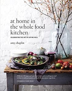 At Home in the Whole Food Kitchen: Celebrating the Art of Eating Well by Amy Chaplin. Greatest veg cookbook I've ever owned. Vegetarian Cookbook, Vegetarian Recipes, Healthy Recipes, Healthy Meals, Whole Foods, Whole Food Recipes, Cookbook Design, Healthy Cook Books, Best Cookbooks