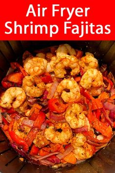 These air fryer shrimp fajitas are amazing!  I love easy dinners like that! #airfryershrimp #easyairfryerrecipes