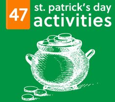 47 St. Patrick's Day Activities, Crafts & Games for Kids- your kiddos will love these!