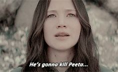 he's gonna kill peeta...