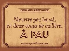 """""""Un Gode n'est pas toujours un dieu anglais"""". Après les jeux de mots de Monoprix, je vous présente Auguste Derrière qui est sans aucun doute le fleuron de l'absurde et du jeu de mot laid du début du XXe siècle. Né en 1891 à Bordeaux, AUGUSTE DERRIÈRE aura certainement été de son vivant le fleuron de l'absurde,…"""