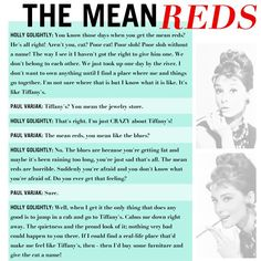 Holly Golightly: No. The blues are because you're getting fat and maybe it's been raining too long, you're just sad that's all. The mean reds are horrible. Suddenly you're afraid and you don't know what you're afraid of.  - Breakfast at Tiffany's