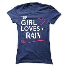 This girl loves her RAIN - #mens hoodies #online tshirt design. I WANT THIS => https://www.sunfrog.com/Names/This-girl-loves-her-RAIN-oqgrngzlga-Ladies.html?60505