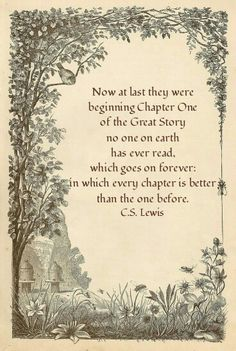 Lewis, Chapter One of the Great Story. This is one of my favorite quotes from the chronicles of Narnia books. Great Quotes, Inspirational Quotes, Motivational, Epic Quotes, Quotes Images, Top Quotes, Future Mrs, And So It Begins, Celebration Quotes