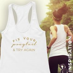 Fix Your Ponytail & Try Again - Racerback Tank