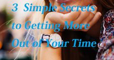http://blog.bayt.com/2015/09/3-simple-secrets-to-getting-more-out-of-your-time/