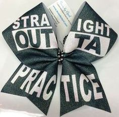 STRAIGHT OUTTA PRACTICE Cheer Bow