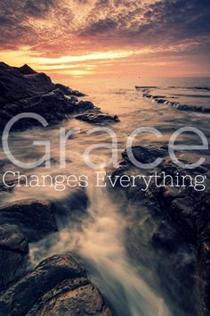 Grace changes everything about you quote. Check out these grace Scriptures!