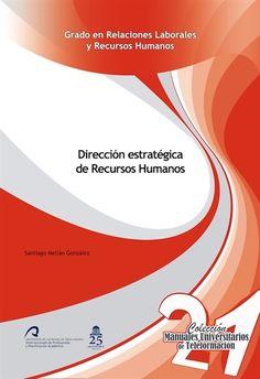 Dirección estratégica de recursos humanos / Santiago Melián González.. -- Las Palmas de Gran Canaria : Universidad de Las Palmas de Gran Canaria 2014.