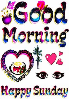 Good Morning Sunday Images Good Morning Sunday Pictures, Happy Sunday Hd Images, Good Morning Happy Sunday, Good Morning Images Flowers, Latest Good Morning, Good Morning Picture, Good Morning Wishes, Beautiful Morning Messages, Happy Mothers Day
