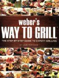 """Weber's Way to Grill: The Step-by-Step Guide to Expert Grilling (Sunset Books)  Nomatter what else is in a cookbook, if the recipies aren't capable of producing goodies that excite the palate, are overly complex or overly time consuming, the book is of questionable value. """"Way to Grill"""" is full of flavorful, simple recipies which address nearly every conceivable type of food, including veggies and desserts. There are also recipies for rubs and sauces."""