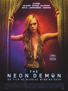 The Neon Demon directed by: Nicolas Winding Refn starring: Elle Fanning, Abbey Lee, Jena Malone, Keanu Reeves The Neon Demon, Jena Malone, Elle Fanning, Keanu Reeves, Christina Hendricks, Tv Series Online, Movies Online, Movies To Watch, Good Movies
