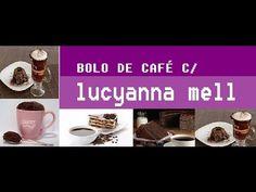 BOLO DE CAFÉ = CANAL  LUCYANNA  MELL