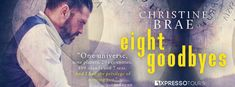 Tome Tender: #Cover Reveal - Eight Goodbyes by Christine Brae, ...