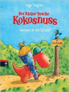 Der kleine Drache Kokosnuss kommt in die Schule Die Abenteuer des kleinen Drachen Kokosnuss, Band 3: Amazon.de: Ingo Siegner: Bücher