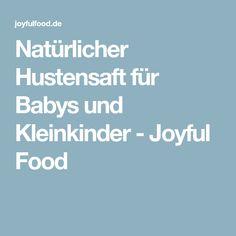 Natürlicher Hustensaft für Babys und Kleinkinder - Joyful Food