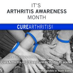 Get a Free Cure Arthritis bracelet at CureArthritis.org/Free-Cure-Arthritis-Bracelet