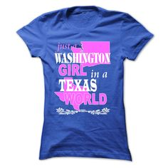 Washington Girl In A Texas 웃 유 WorldThis shirt is perfect for you. Not available in stores!  Washington Girl, texas, World