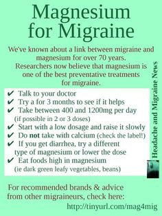 Magnesium for Migraine (graphic) hmmm… I was always told to take mag with Cal…. Magnesium for Migraine (graphic) hmmm… I was always told to take mag with Cal… Need to check that out! Migraine Diet, Migraine Pain, Chronic Migraines, Migraine Relief, Migraine Remedy, Chronic Pain, Prevent Migraines, Menstrual Migraines, Cluster Headaches Relief