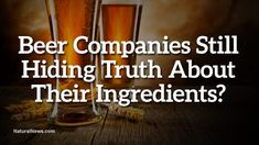The Big Beer Cover-Up Exposed; MillerCoors Caught Hiding Ingredients Facts from Consumers  Learn more: http://www.naturalnews.com/045547_MillerCoors_beer_ingredients_corn_syrup.html#ixzz34WvRGx3S
