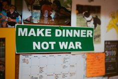 make dinner not war