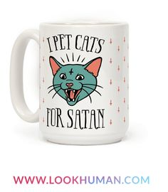 """This funny satanic cat mug reads, """"I Pet Cats For Satan"""" and is a funny way to celebrate your love of cats but with a hint of darkness! Let's all hail cats with this dark but hilarious coffee mug!"""