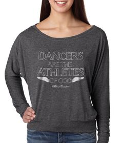 """Dancers are the athletes of God"" -Albert Einstein, great tee from Covet Dance Clothing $34"