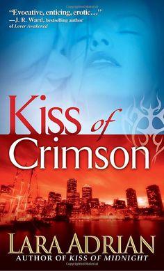 Kiss of Crimson (The Midnight Breed, Book 2): Lara Adrian: 9780553589382: Amazon.com: Books