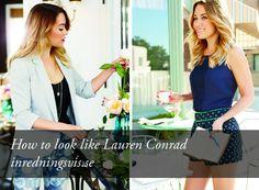 How to look like Lauren Conrad  http://inredningsvis.se/favorit-fashionista-lauren-conrad/