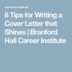 8 Tips for Writing a Cover Letter that Shines | Branford Hall Career Institute