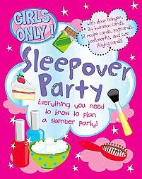 "New ""Sleepover Party"" Book Just For Girls! Invitations, Games, Recipes & More!!  Everything a Girl Needs For Her Sleepover Party! WOW!"