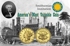 Did You Know... The most valuable U.S. Coin is virtually priceless, valued between $20 to $30 million. The 1849 Double Eagle is one of the most historic U.S. coins. The discovery of gold in California in 1848 provided the impetus for two new denominations, the Gold Dollar and Double Eagle. The new coin designs were made by the U.S. Mint Chief Engraver, James B. Longacre, one of the finest engravers.  Today this unique coin is in the National Numismatic Collection at the Smithsonian.