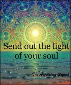 Inspirational Words Love Quotes — Send out the light o love positive words