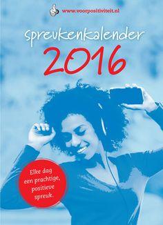 Scheurkalender-2016: #spreuken verzameld die werden gedeeld via #Twitter en #Facebook/ Voor Positiviteit bereikt dagelijks 500.000 mensen