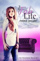 The Fab Life, an ebook by Mercy Amare at Smashwords