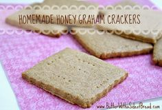 Butter, with a side of Bread // Easy family recipes and reviews.: HOMEMADE HONEY GRAHAM CRACKERS