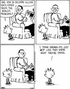 Post with 2363 votes and 141308 views. Tagged with comic, calvin and hobbes; Calvin and hobbes philosophy Calvin And Hobbes Comics, Calvin And Hobbes Quotes, Best Calvin And Hobbes, Funny Quotes, Funny Memes, Hilarious, World Problems, Fun Comics, Comics Toons