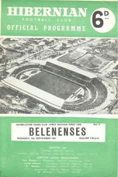 Hibernian 3 Belenense 3 in Sept 1961 at Easter Road. The programme cover for the Fairs Cup Round, Leg. Hibernian Fc, Easter, Football, Club, Cover, 1960s, British, Europe, History