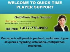 "Quick Time Player ""1-877-778-8969"" support numberQuicktime  QuickTime is an extensible multimedia framework developed by Apple Inc. It is compatible with the format of videos, pictures, sound. Sometimes any hurdles comes, you can call to Quick time Player Technical support phone number1-877-778-8969 any time. Our experts will provide you best resolutions of your all queries regarding installation, configuration, setting etc. we have certified experts who are available for 24*7. For more…"