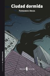 Ciudad dormida. La primera novela de mi amigo Fernando Ariza. ¡Deseando leerla!