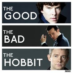 The Good, The Bad and The Hobbit. Sherlock...Love it. Benedict Cumberbatch, Martin Freeman and Andrew sexy Scott.
