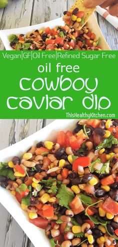 Free Cowboy Caviar Dip - This Healthy Kitchen A perfect party dish that is oil free and budget friendly, cowboy is a crowd pleaser! Use as a orA perfect party dish that is oil free and budget friendly, cowboy is a crowd pleaser! Cowboy Caviar Dip, Cowboy Dip, Vegan Party Food, Vegan Dinner Party, Caviar Recipes, Vegetarian Recipes, Healthy Recipes, Crockpot Recipes, Vegetable Recipes
