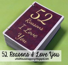 52 Reasons I Love You. Deck of cards, paper and some glue. Perfect because I'm broke and I came up with more than 52 reasons easily.